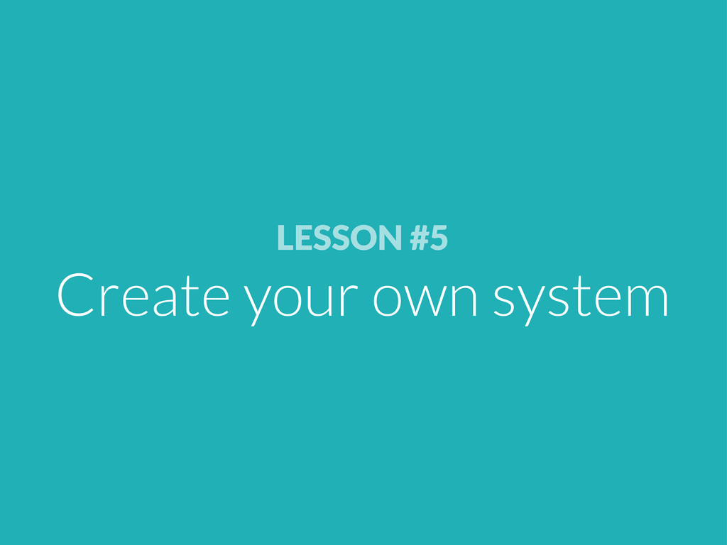 LESSON #5 Create your own system