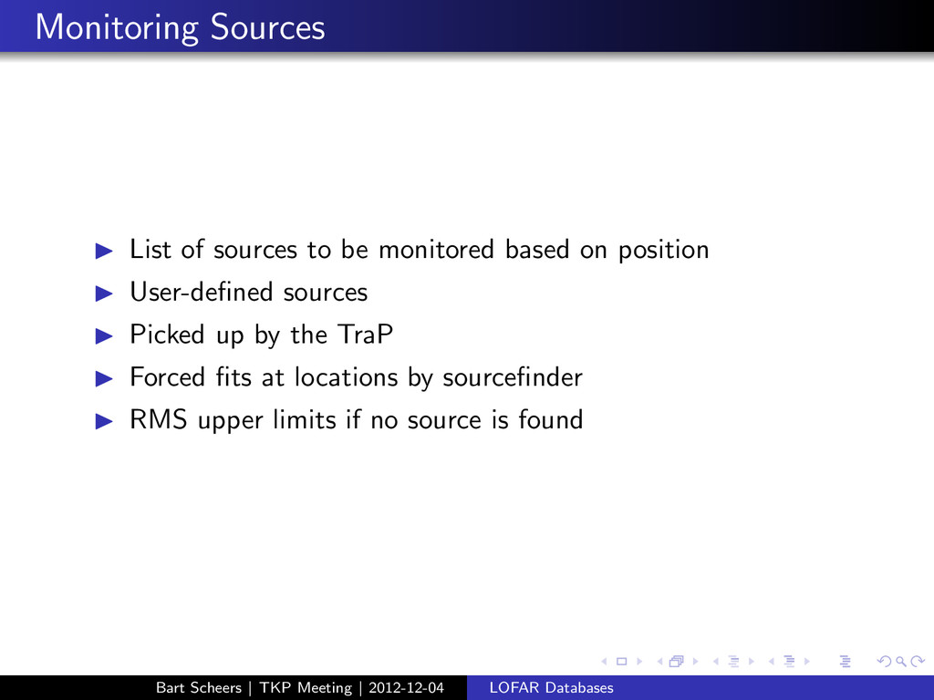 Monitoring Sources ◮ List of sources to be moni...