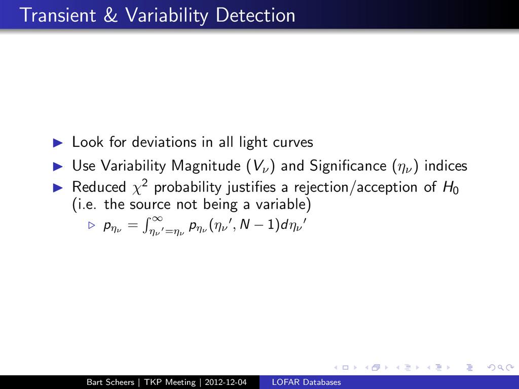 Transient & Variability Detection ◮ Look for de...