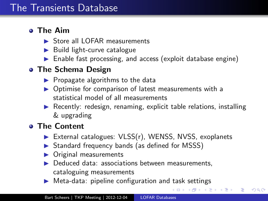 The Transients Database The Aim ◮ Store all LOF...