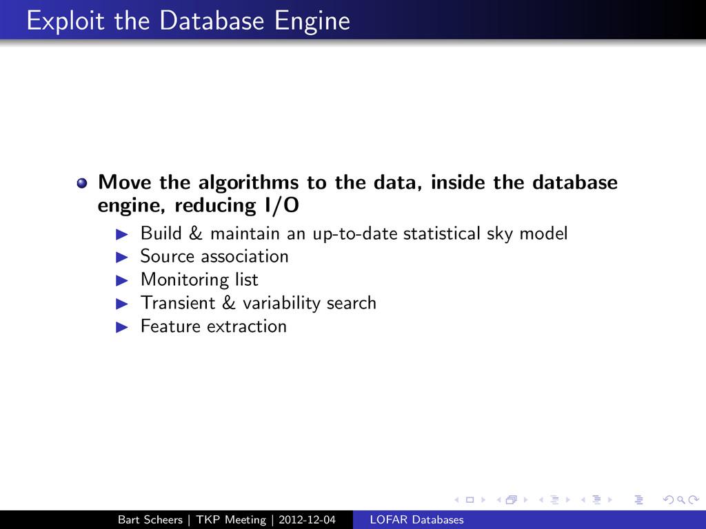 Exploit the Database Engine Move the algorithms...