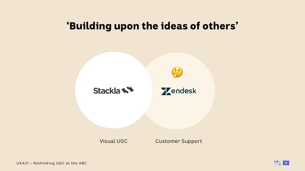 UXA21 – Rethinking UGC at the ABC 'Building upo...
