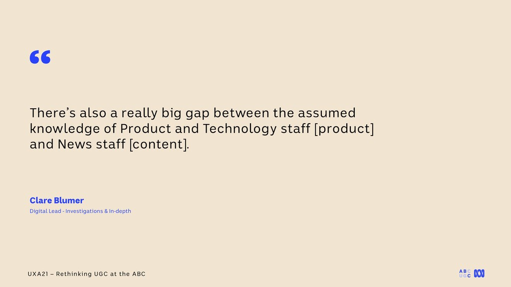 UXA21 – Rethinking UGC at the ABC There's also ...