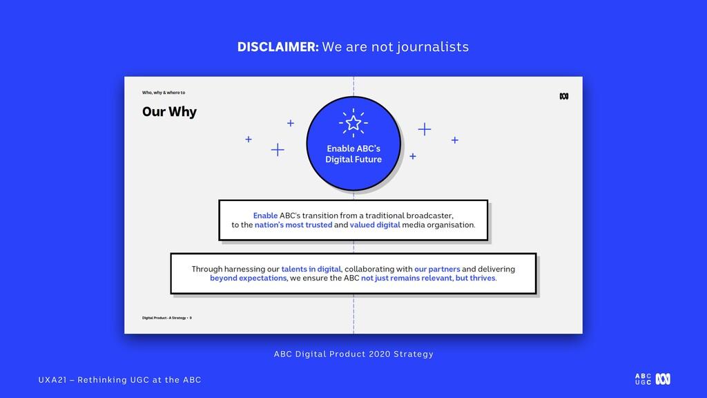 UXA21 – Rethinking UGC at the ABC DISCLAIMER: W...