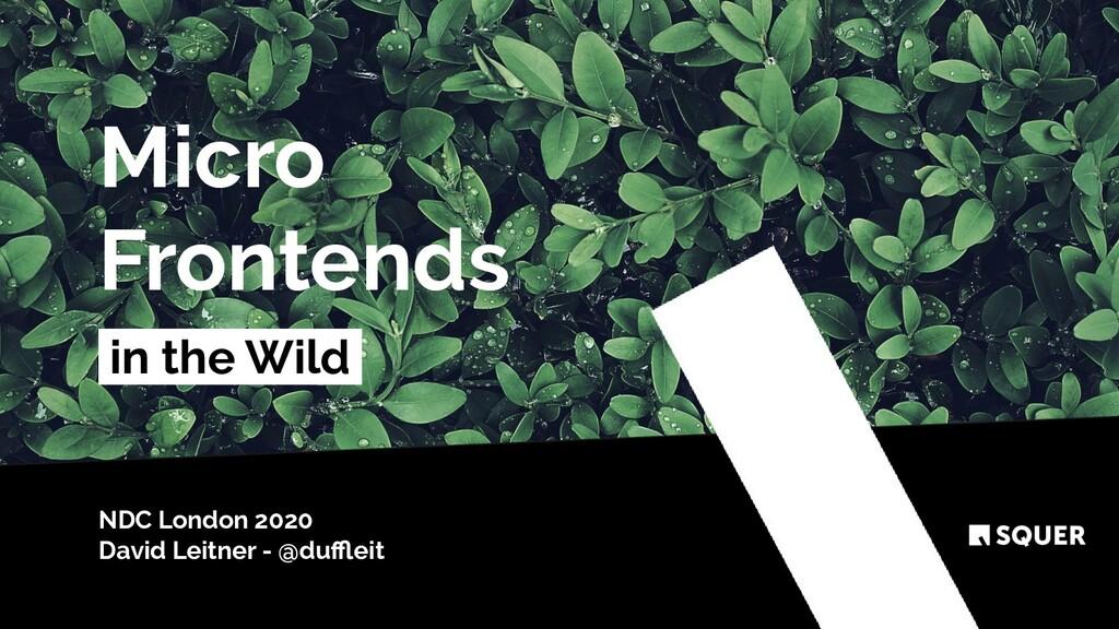 @duffleit Micro Frontends in the Wild . NDC Londo...