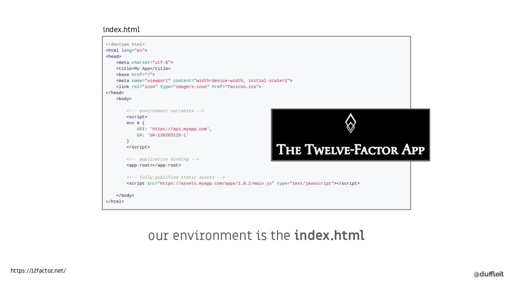 @duffleit our environment is the index.html immut...