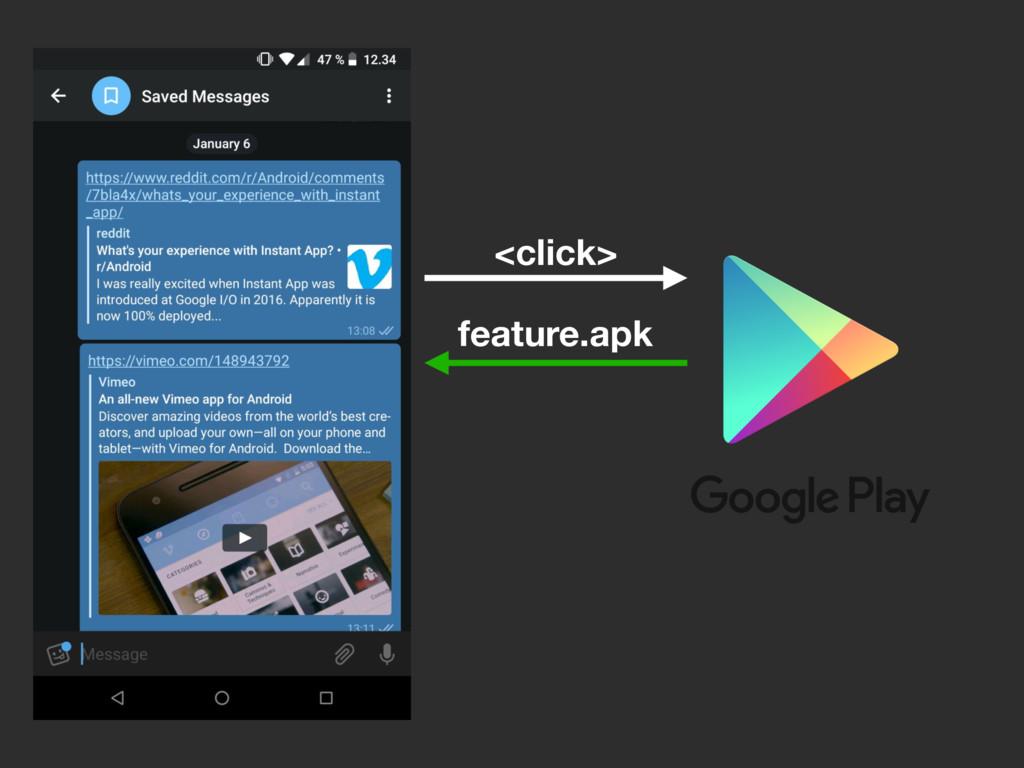 <click> feature.apk