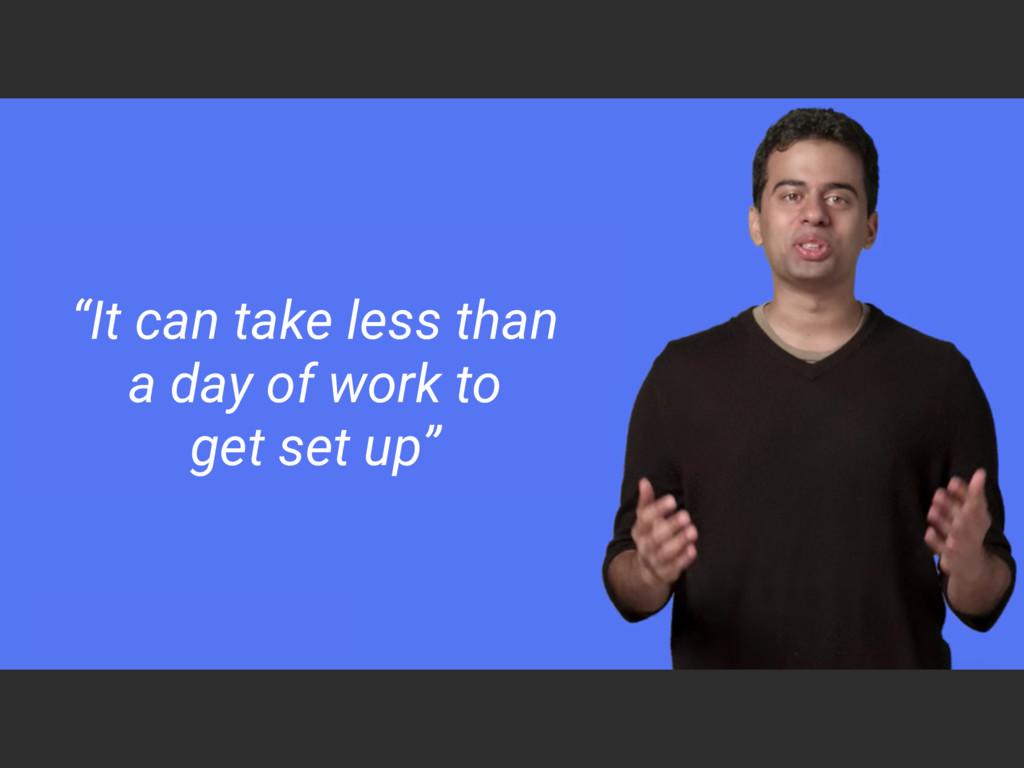 """""""It can take less than  a day of work to  get..."""