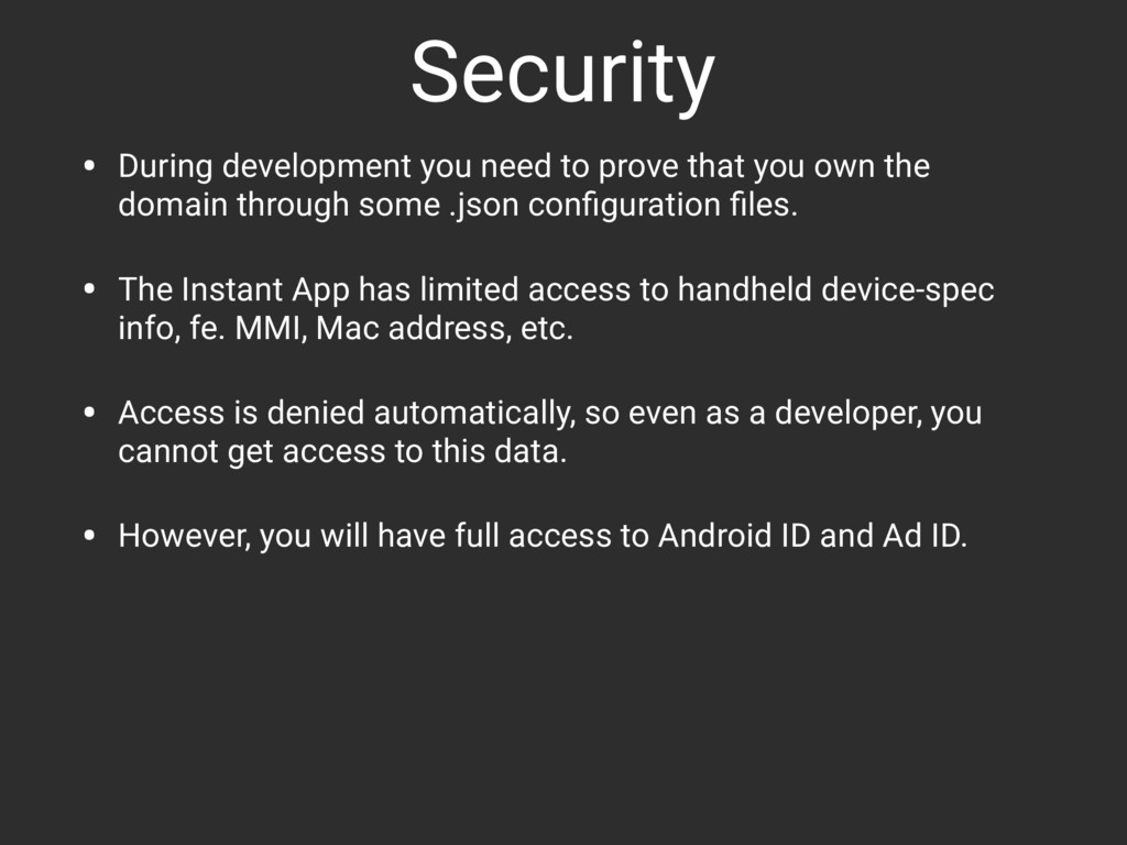Security • During development you need to prove...