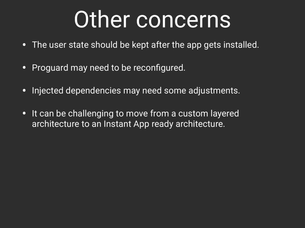 Other concerns • The user state should be kept ...