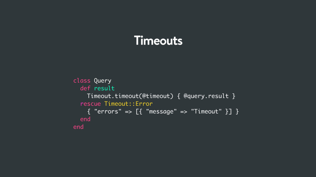 class Query def result Timeout.timeout(@timeout...