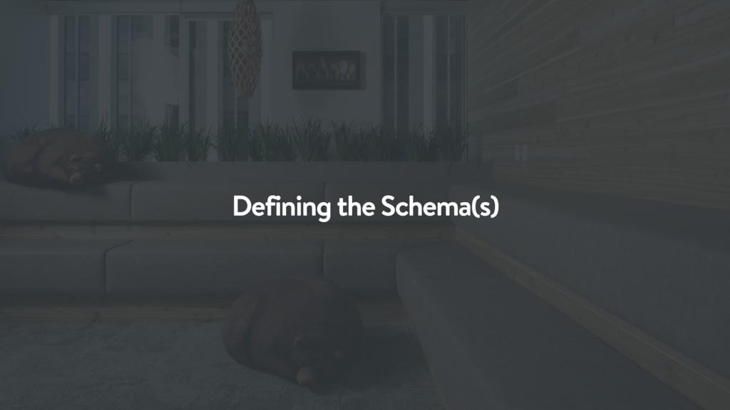 Defining the Schema(s)