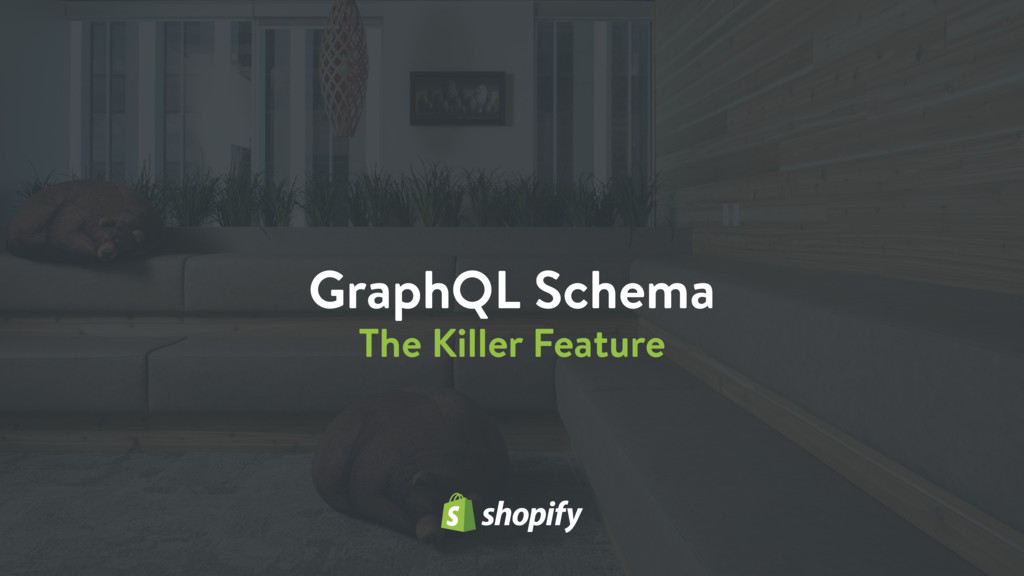GraphQL Schema The Killer Feature