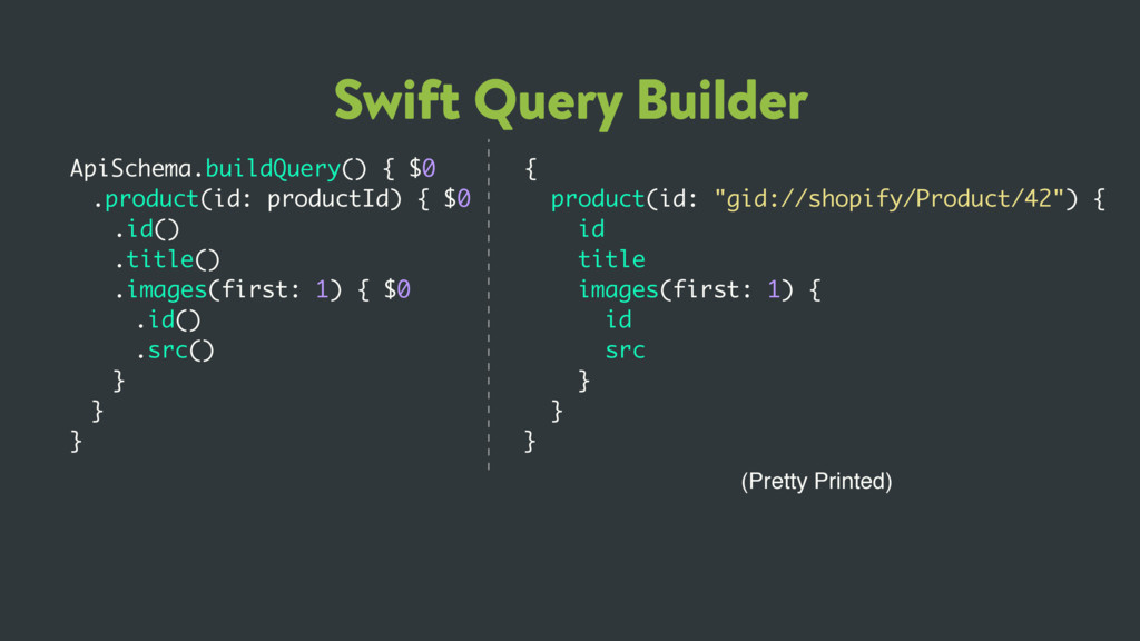 Swift Query Builder ApiSchema.buildQuery() { $0...