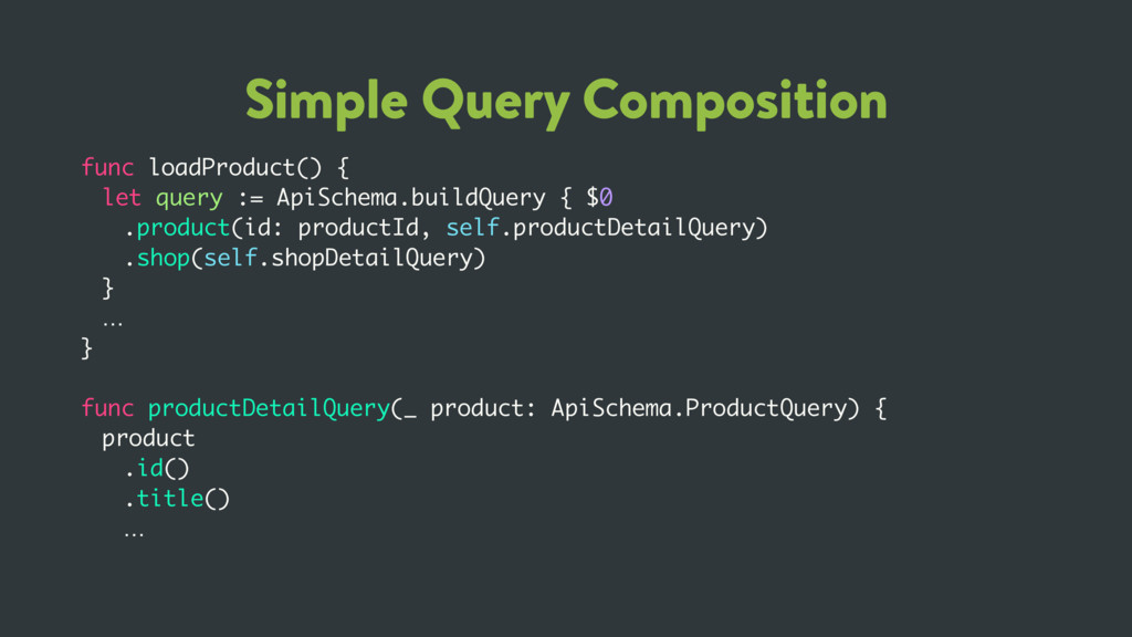 Simple Query Composition func loadProduct() { l...
