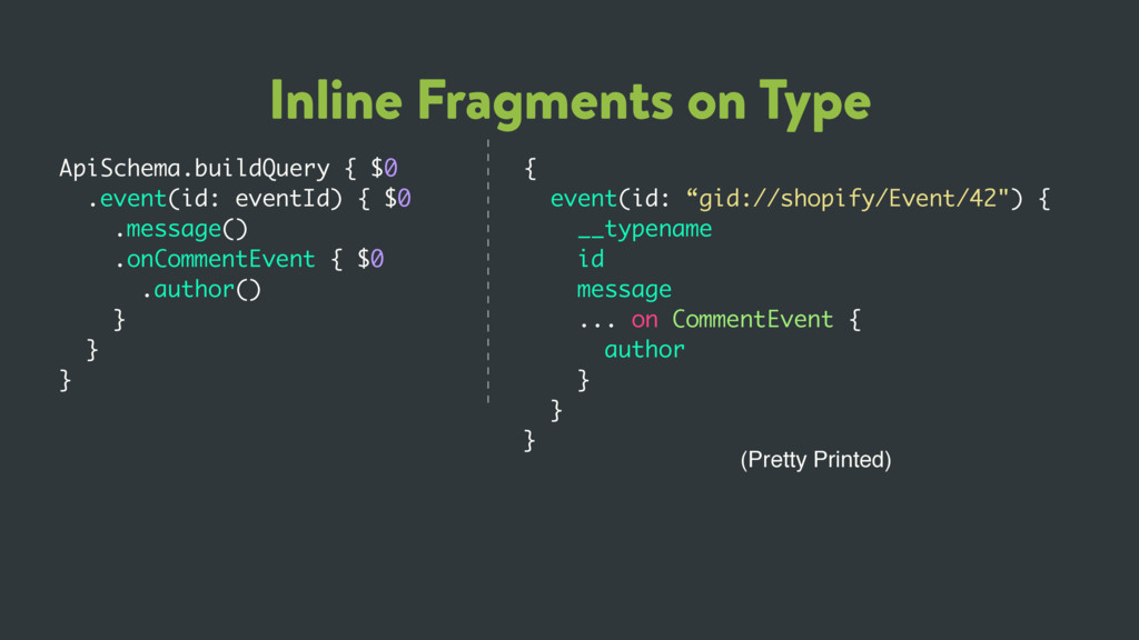 Inline Fragments on Type ApiSchema.buildQuery {...