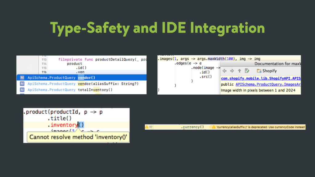 Type-Safety and IDE Integration