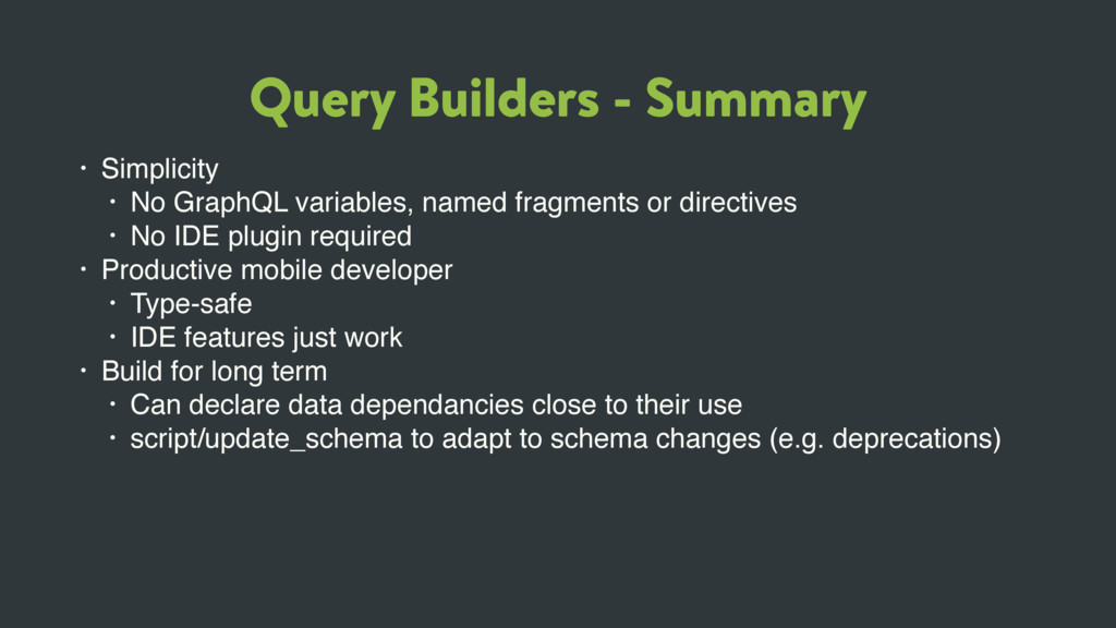 Query Builders - Summary • Simplicity • No Grap...