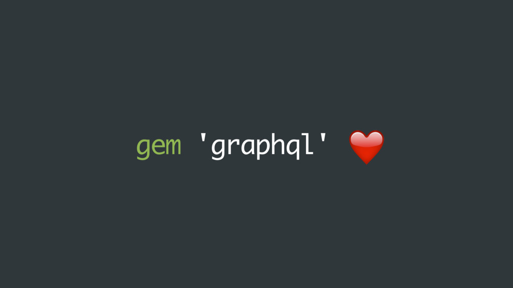 gem 'graphql' ❤