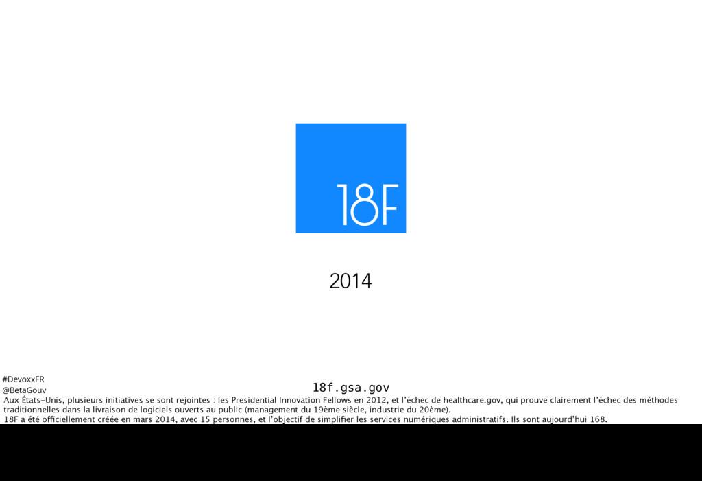 #DevoxxFR @BetaGouv 18f.gsa.gov 2014 Aux États-...