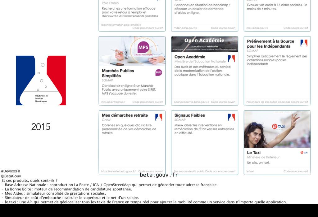 #DevoxxFR @BetaGouv beta.gouv.fr 2015 Et ces pr...