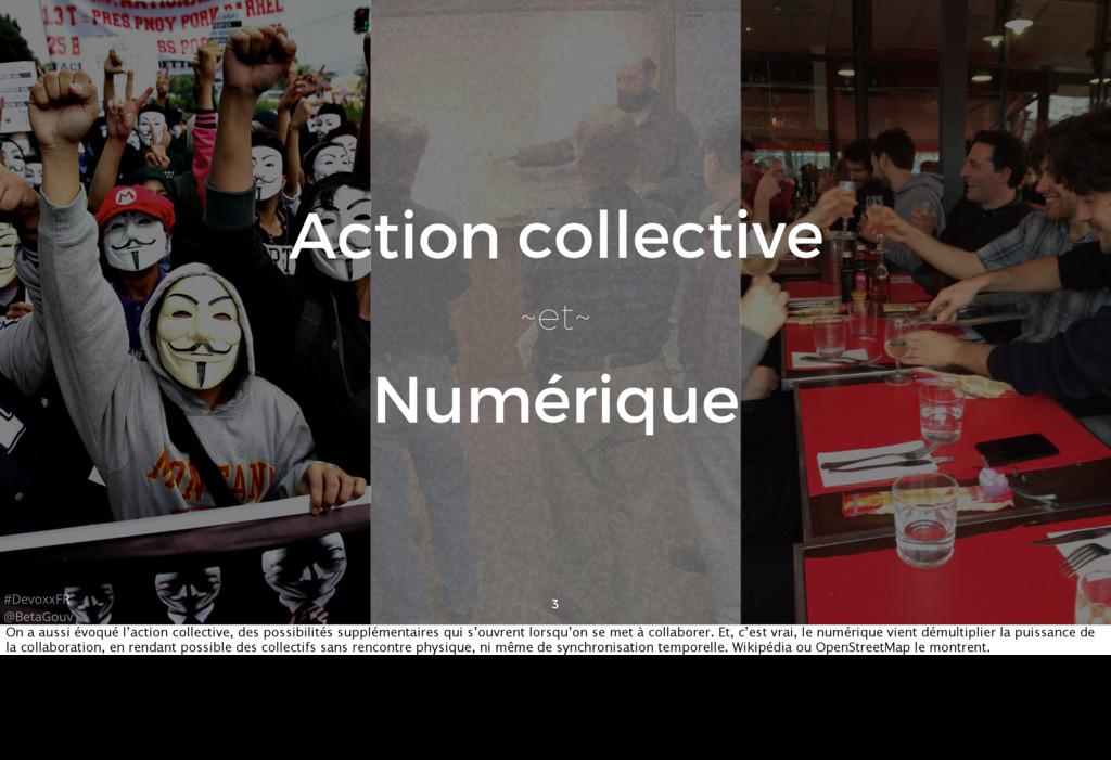 #DevoxxFR @BetaGouv 3 Action collective ~et~ Nu...