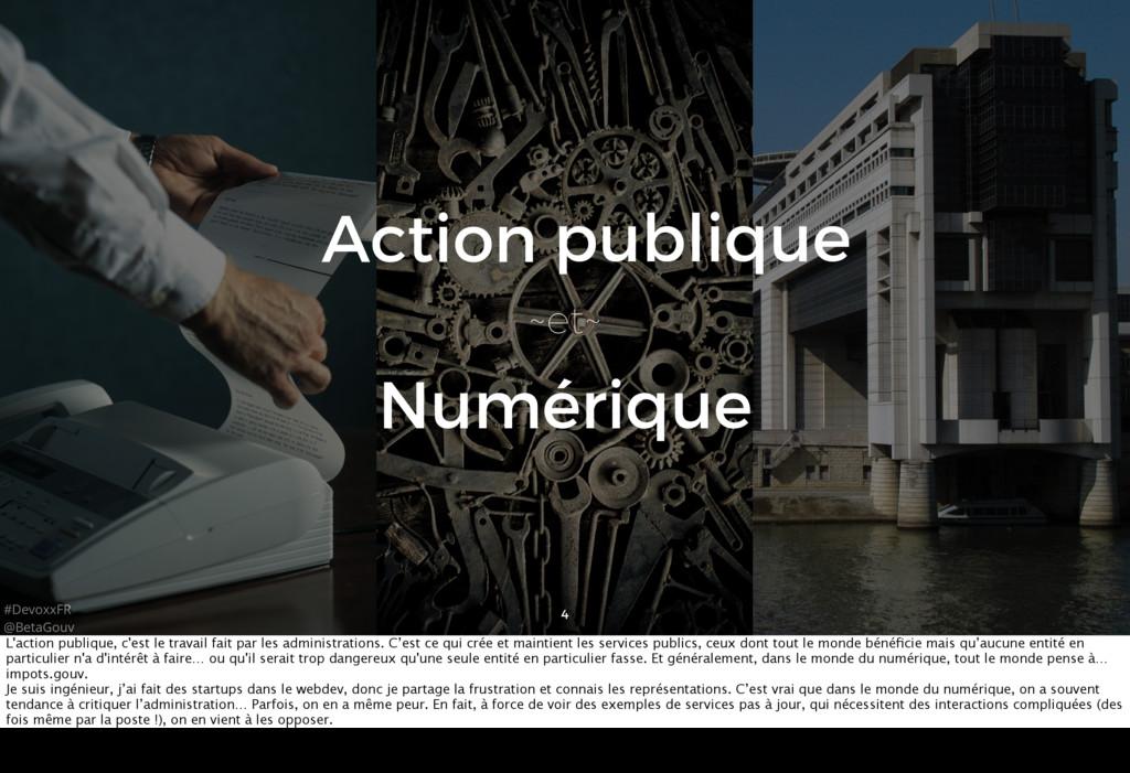 #DevoxxFR @BetaGouv 4 Numérique ~et~ publique A...