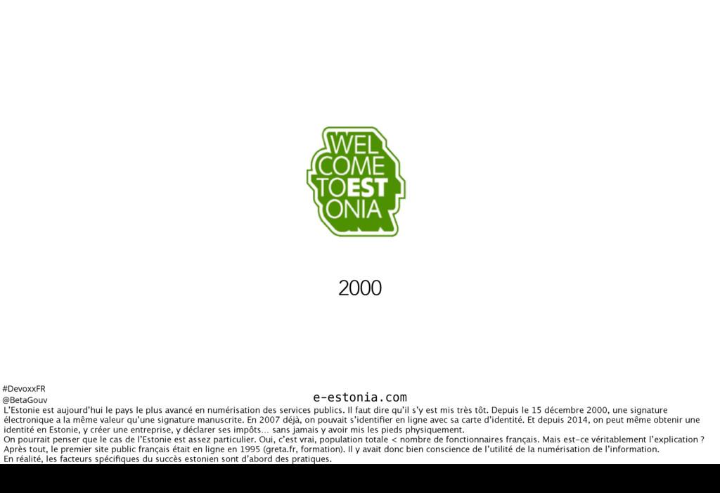 #DevoxxFR @BetaGouv e-estonia.com 2000 L'Estoni...