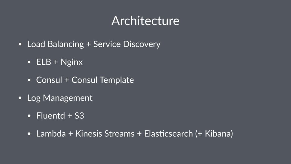 Architecture • Load Balancing + Service Discove...