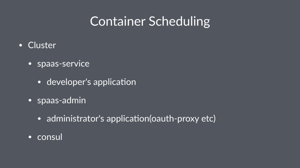Container Scheduling • Cluster • spaas-service ...