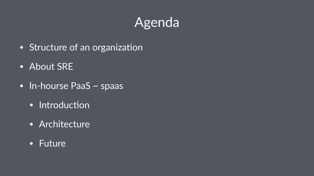 Agenda • Structure of an organiza0on • About SR...