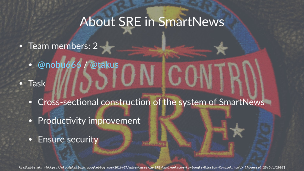 About SRE in SmartNews • Team members: 2 • @nob...