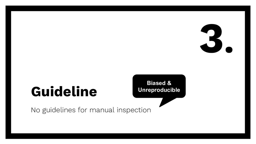 Guideline No guidelines for manual inspection 3...