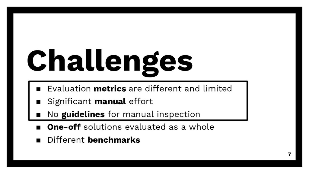 Challenges ▪ Evaluation metrics are different a...