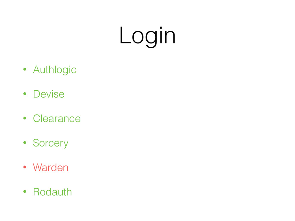 Login • Authlogic • Devise • Clearance • Sorcer...