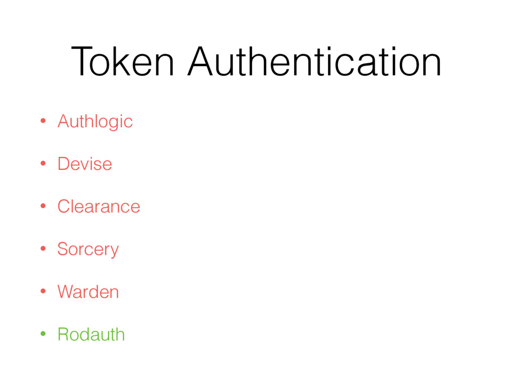 Token Authentication • Authlogic • Devise • Cle...