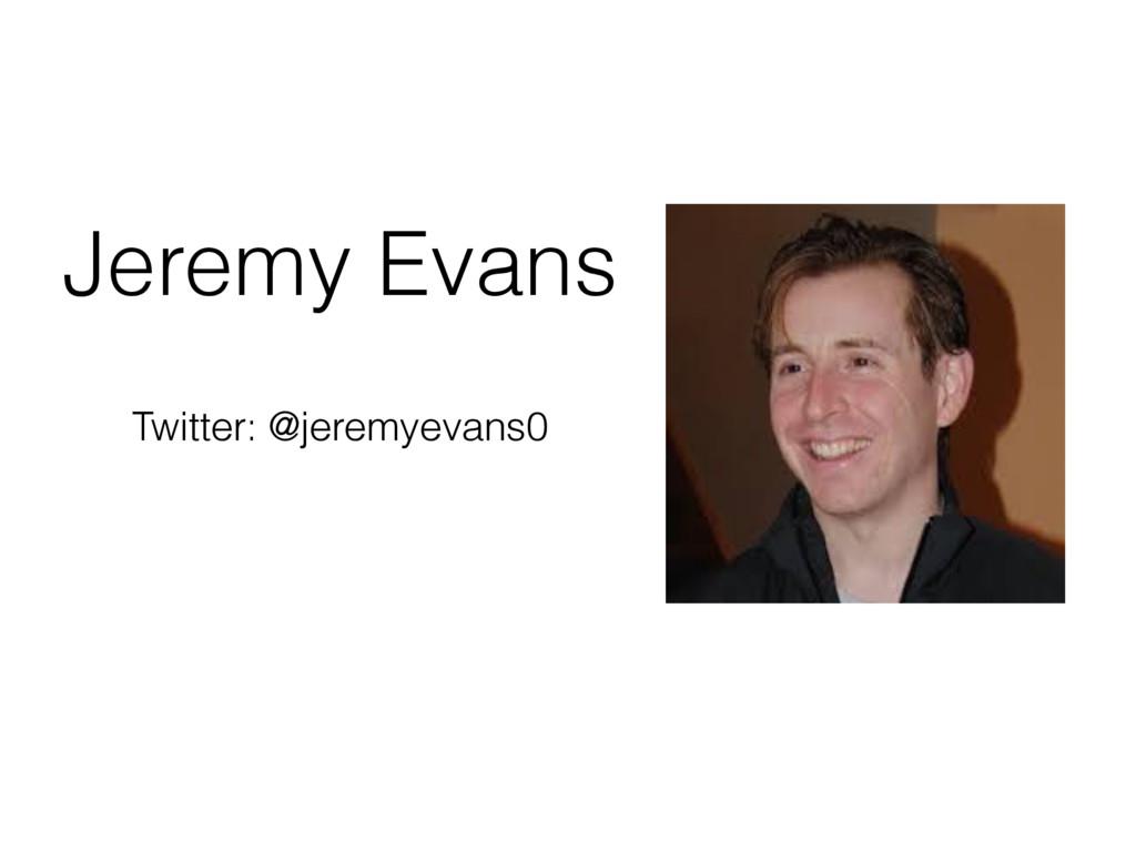 Jeremy Evans Twitter: @jeremyevans0