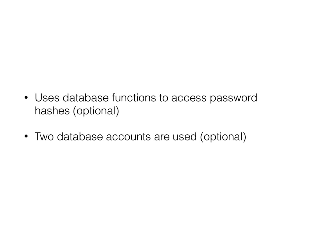 • Uses database functions to access password ha...