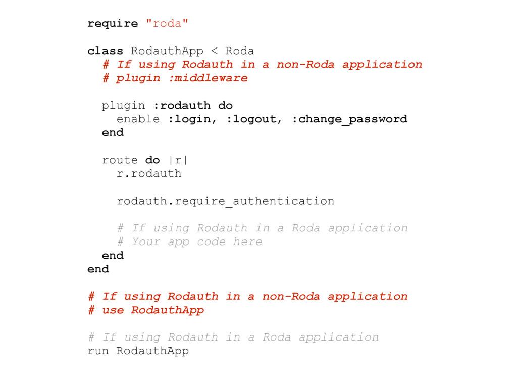 """require """"roda"""" class RodauthApp < Roda # If usi..."""