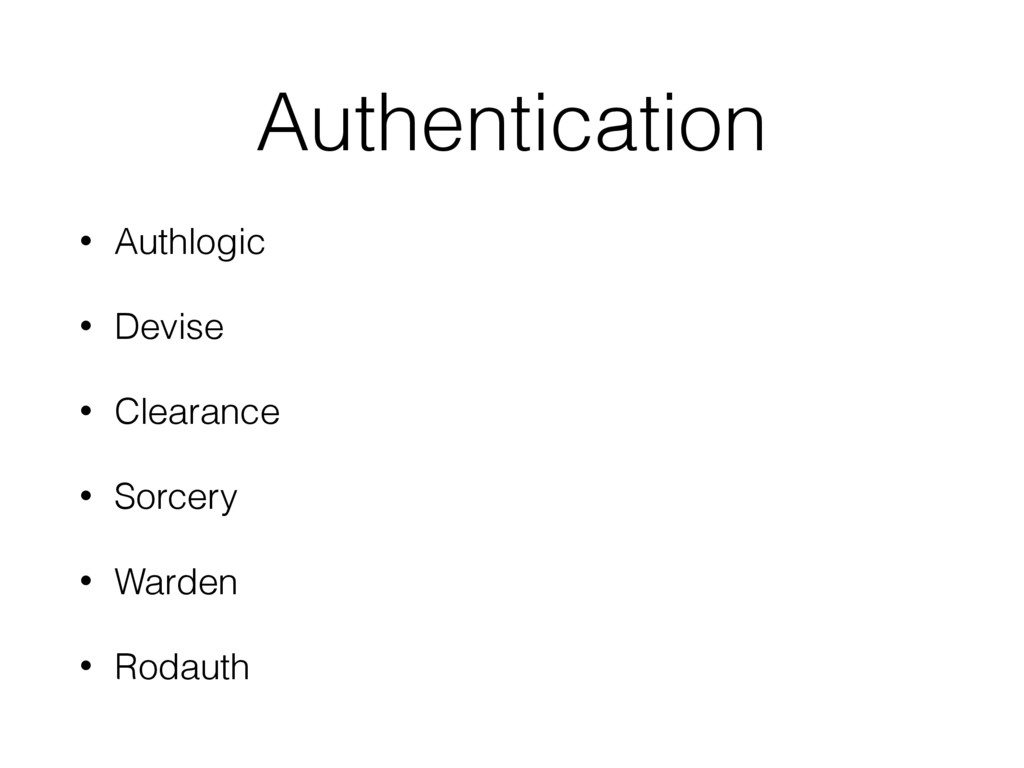 Authentication • Authlogic • Devise • Clearance...