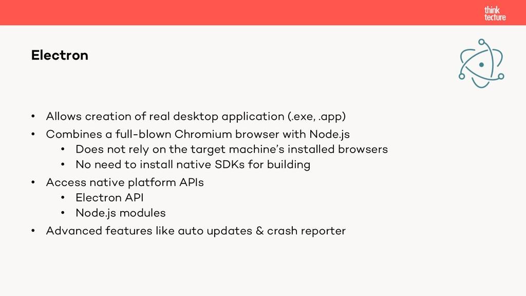• Allows creation of real desktop application (...