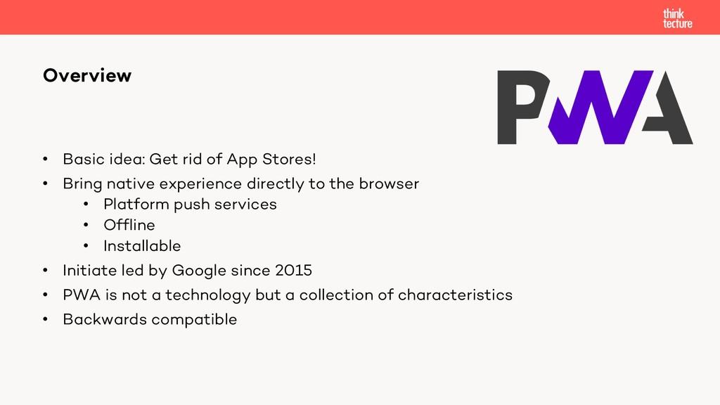 • Basic idea: Get rid of App Stores! • Bring na...