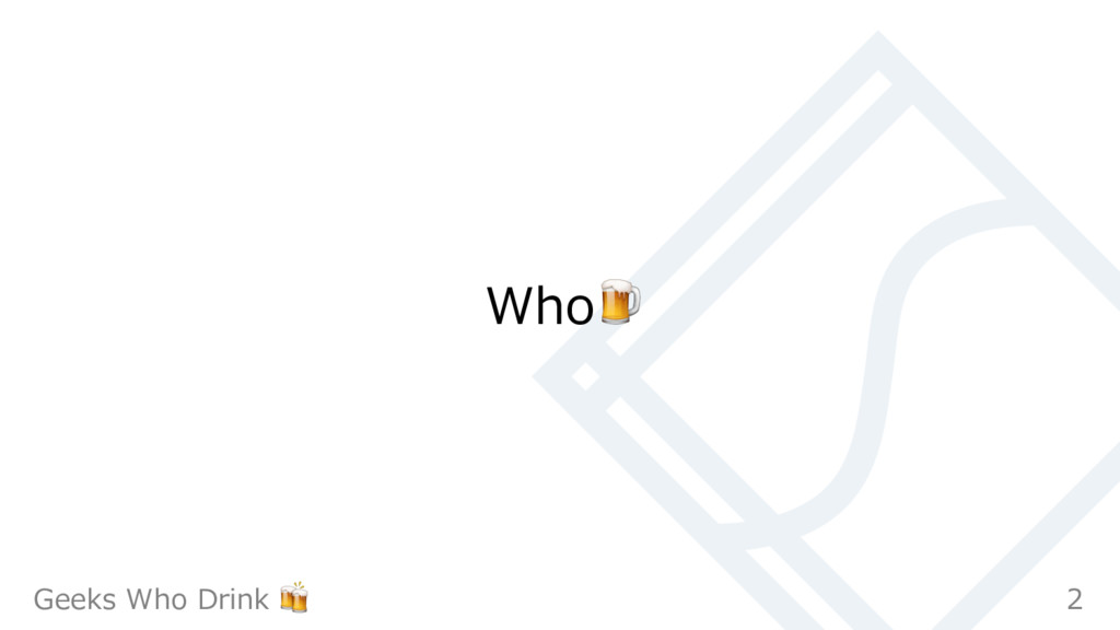 Who 2 Geeks Who Drink