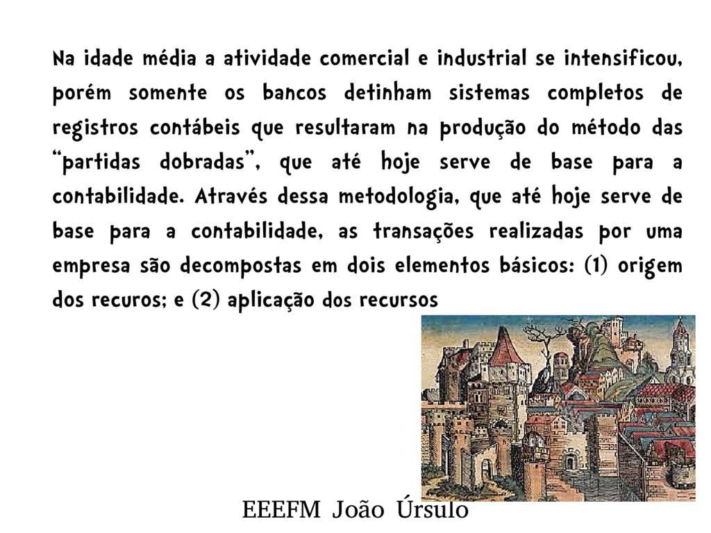 EEEFM João Úrsulo Na idade média a atividade co...