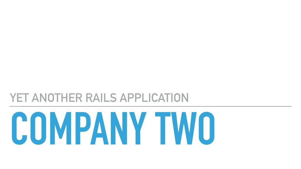 COMPANY TWO YET ANOTHER RAILS APPLICATION