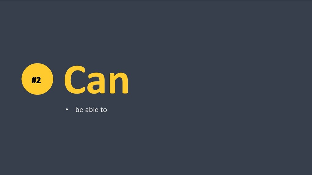 Can • be able to