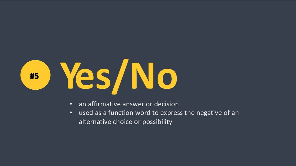 Yes/No • an affirmative answer or decision • us...