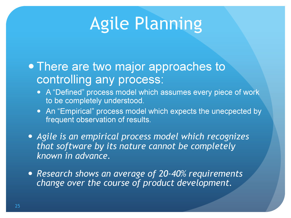 Agile Planning —There are two major approache...
