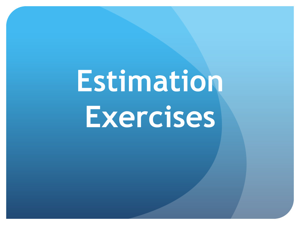 Estimation Exercises