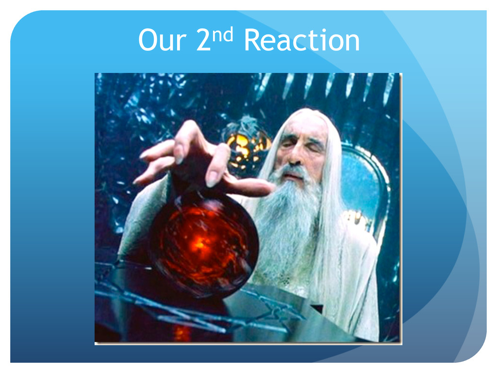 Our 2nd Reaction